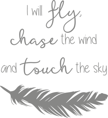 MUURSTICKER 'I WILL FLY, CHASE THE WIND AND TOUCH THE SKY'